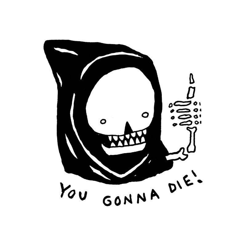 You Gonna Die! Home Framed Fine Art Print by Garbage Party's Trash Talk & Apparel Shop