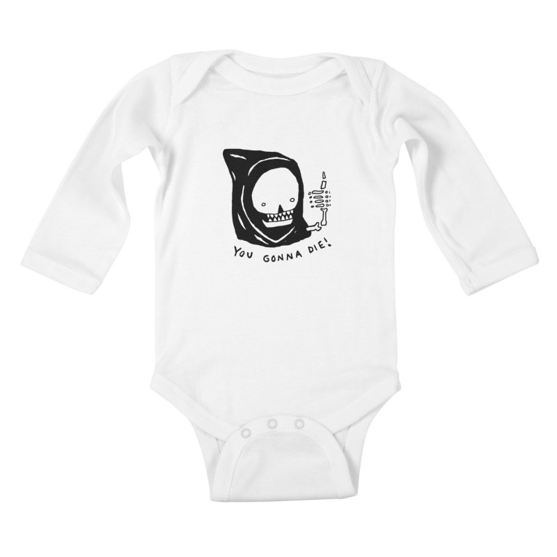 You Gonna Die! Kids Baby Longsleeve Bodysuit by Garbage Party's Trash Talk & Apparel Shop