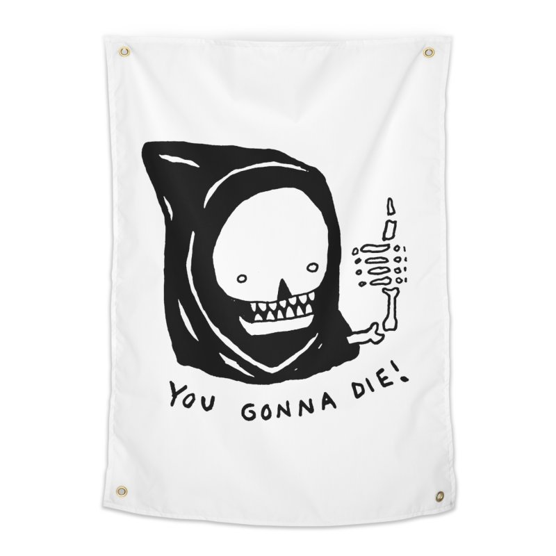 You Gonna Die! Home Tapestry by Garbage Party's Trash Talk & Apparel Shop