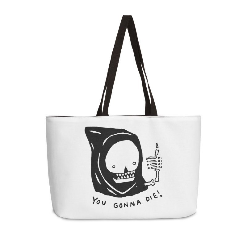 You Gonna Die! Accessories Weekender Bag Bag by Garbage Party's Trash Talk & Apparel Shop