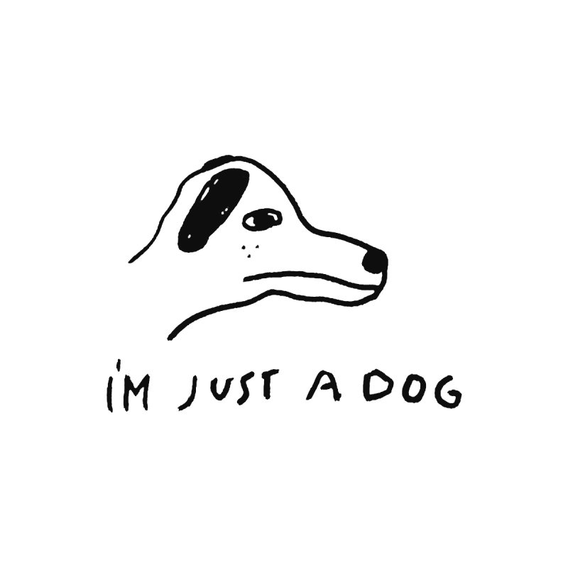 Just a Dog Home Fine Art Print by Garbage Party's Trash Talk & Apparel Shop