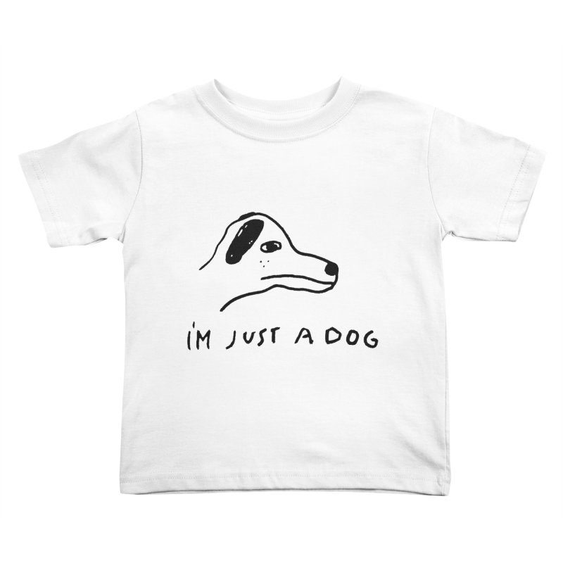 Just a Dog Kids Toddler T-Shirt by Garbage Party's Trash Talk & Apparel Shop