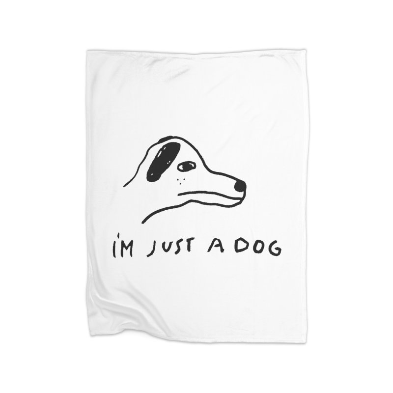Just a Dog Home Fleece Blanket Blanket by Garbage Party's Trash Talk & Apparel Shop