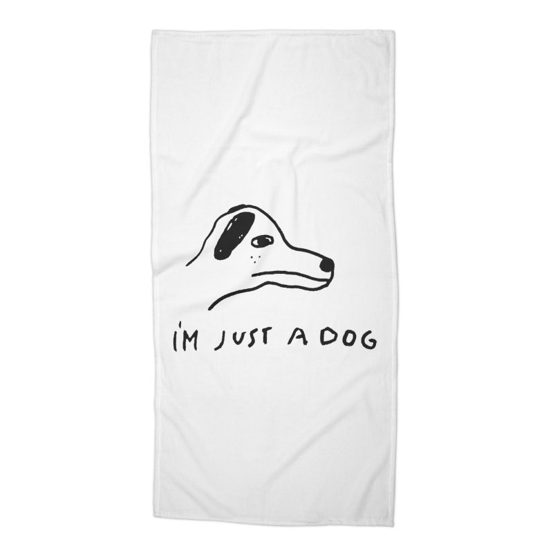 Just a Dog Accessories Beach Towel by Garbage Party's Trash Talk & Apparel Shop