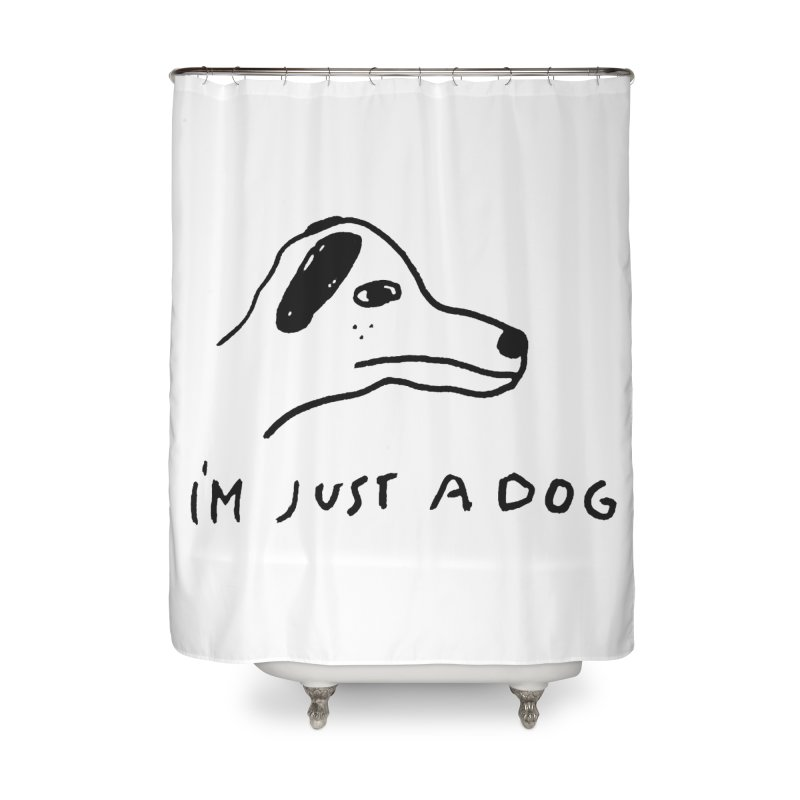 Just a Dog Home Shower Curtain by Garbage Party's Trash Talk & Apparel Shop