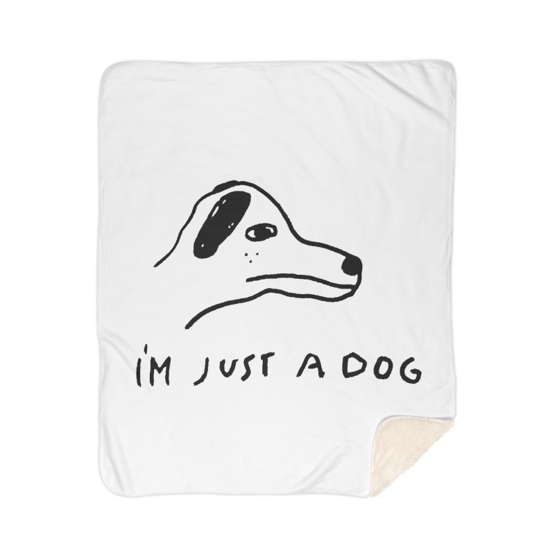 Just a Dog Home Sherpa Blanket Blanket by Garbage Party's Trash Talk & Apparel Shop