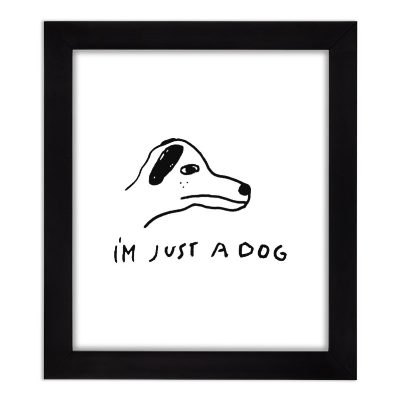 Just a Dog Home Framed Fine Art Print by Garbage Party's Trash Talk & Apparel Shop