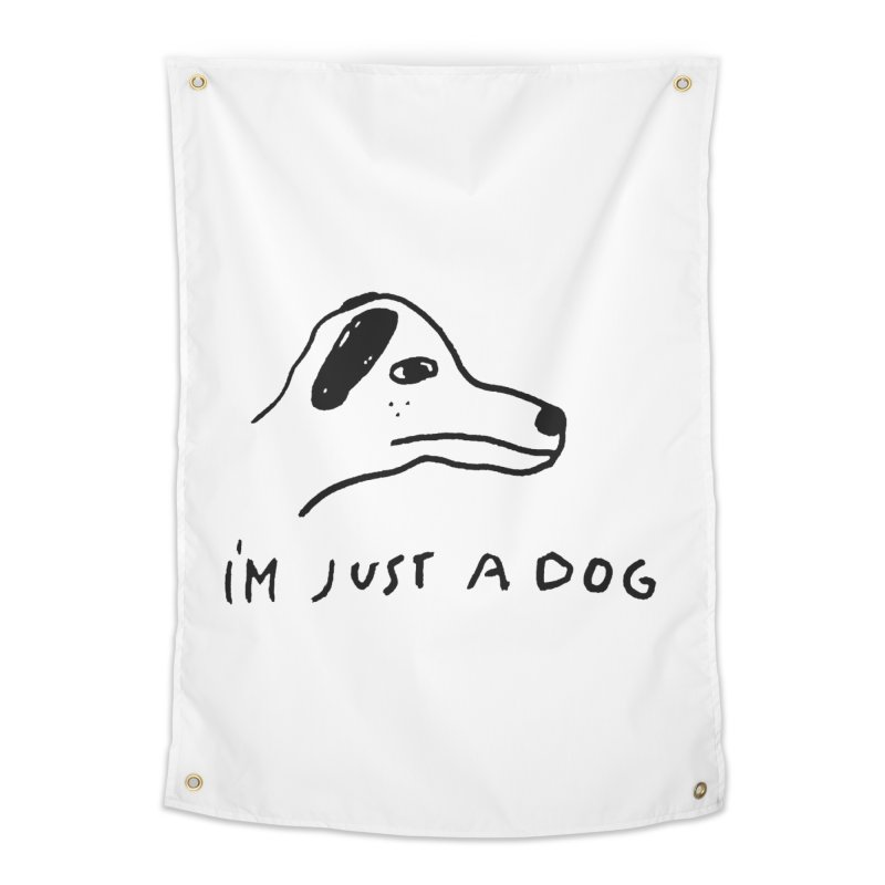 Just a Dog Home Tapestry by Garbage Party's Trash Talk & Apparel Shop