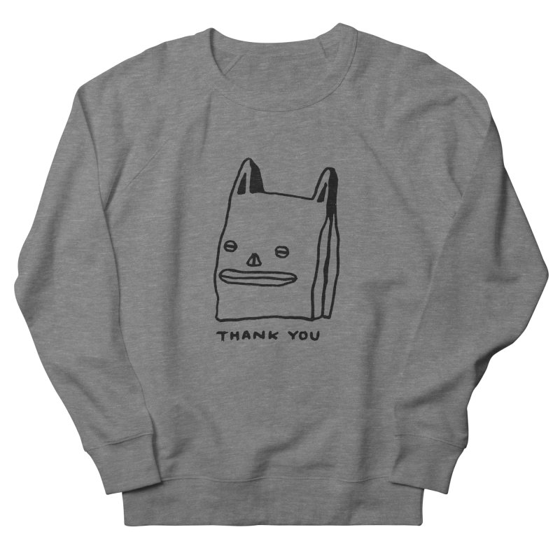 Thank You For Shopping Women's French Terry Sweatshirt by Garbage Party's Trash Talk & Apparel Shop