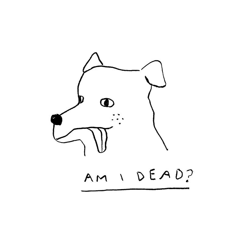 Am I Dead? by Garbage Party's Trash Talk & Apparel Shop