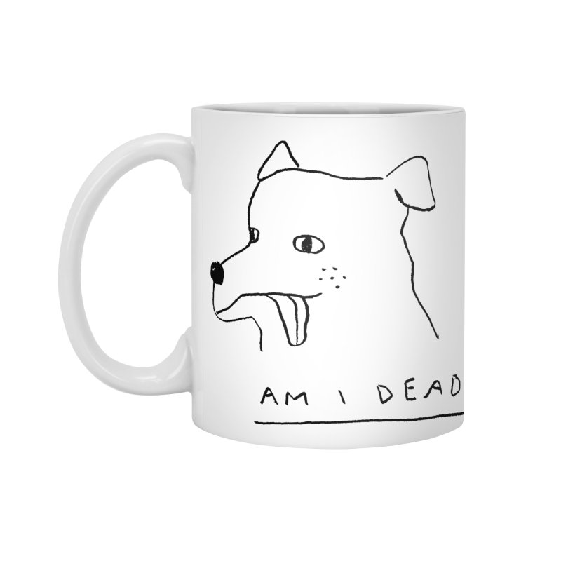 Am I Dead? Accessories Mug by Garbage Party's Trash Talk & Apparel Shop