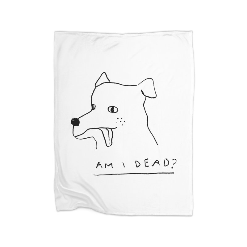 Am I Dead? Home Fleece Blanket Blanket by Garbage Party's Trash Talk & Apparel Shop