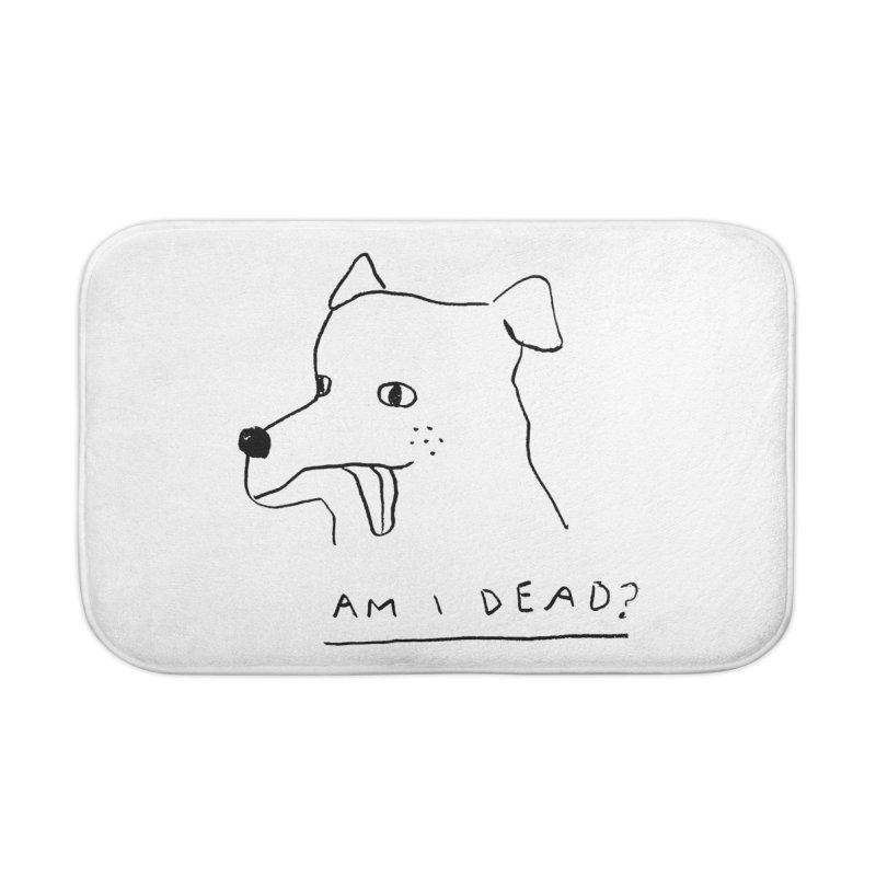 Am I Dead? Home Bath Mat by Garbage Party's Trash Talk & Apparel Shop