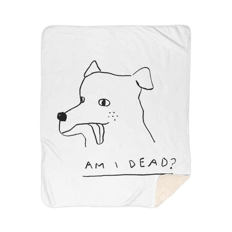 Am I Dead? Home Blanket by Garbage Party's Trash Talk & Apparel Shop