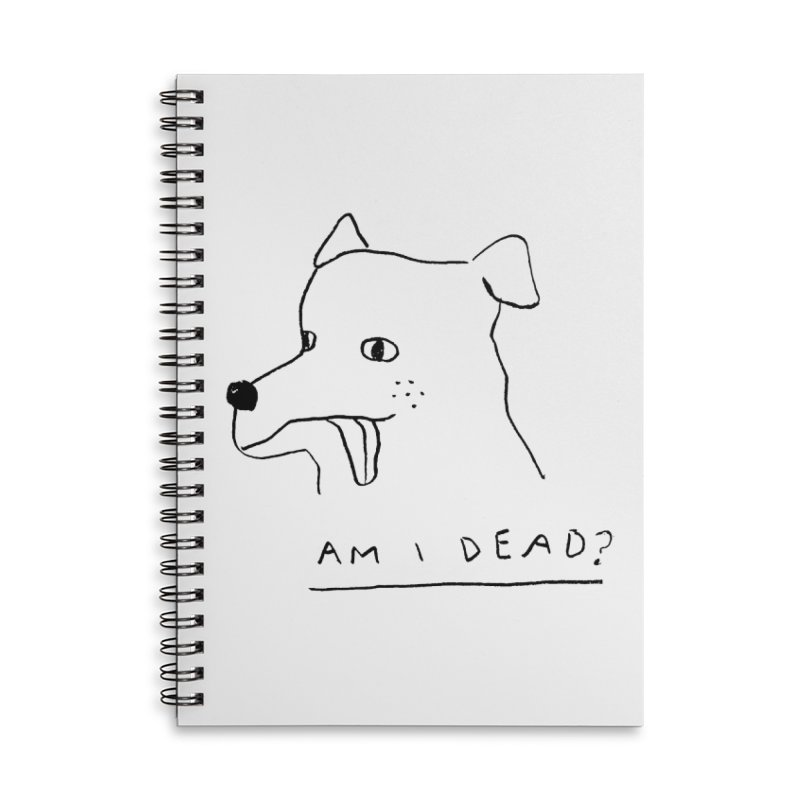Am I Dead? Accessories Lined Spiral Notebook by Garbage Party's Trash Talk & Apparel Shop