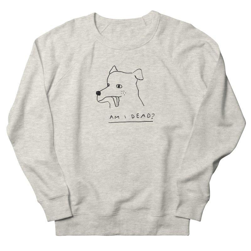 Am I Dead? Women's Sweatshirt by Garbage Party's Trash Talk & Apparel Shop