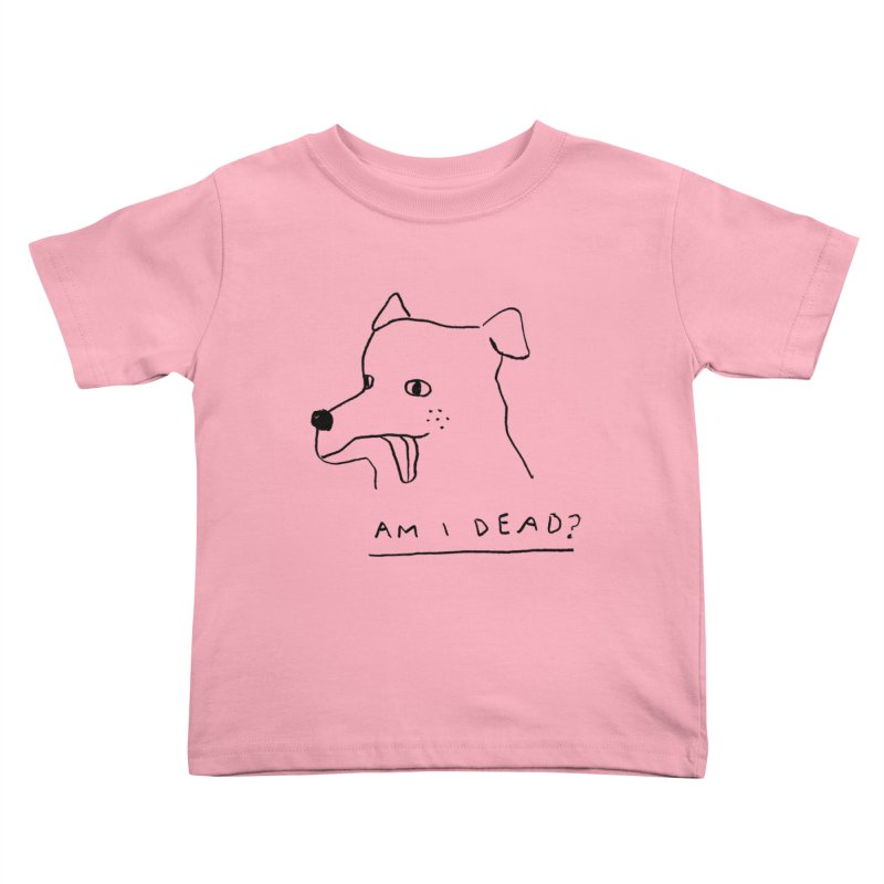 Am I Dead? Kids Toddler T-Shirt by Garbage Party's Trash Talk & Apparel Shop