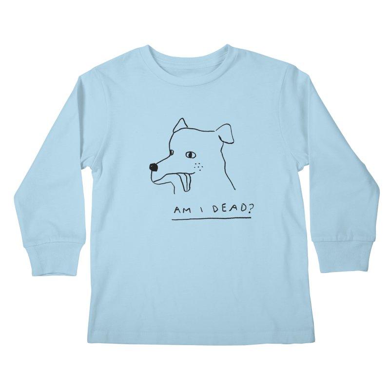 Am I Dead? Kids Longsleeve T-Shirt by Garbage Party's Trash Talk & Apparel Shop