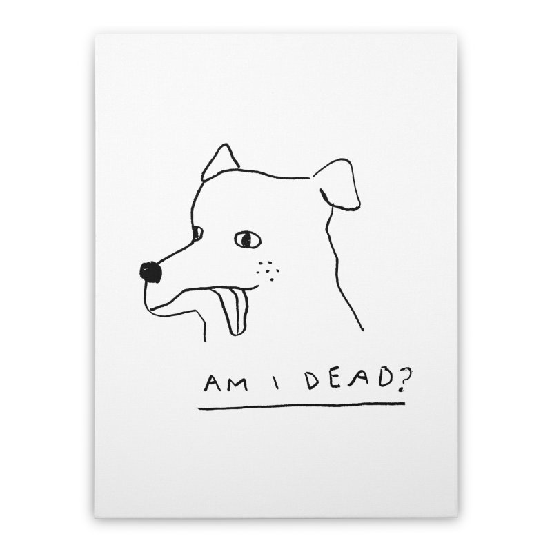 Am I Dead? Home Stretched Canvas by Garbage Party's Trash Talk & Apparel Shop