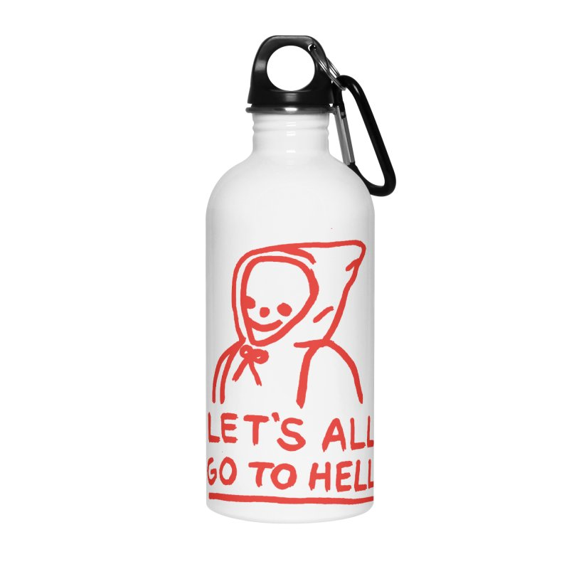 Let's All Go to Hell Accessories Water Bottle by Garbage Party's Trash Talk & Apparel Shop