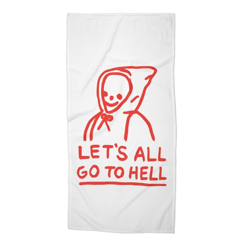 Let's All Go to Hell Accessories Beach Towel by Garbage Party's Trash Talk & Apparel Shop