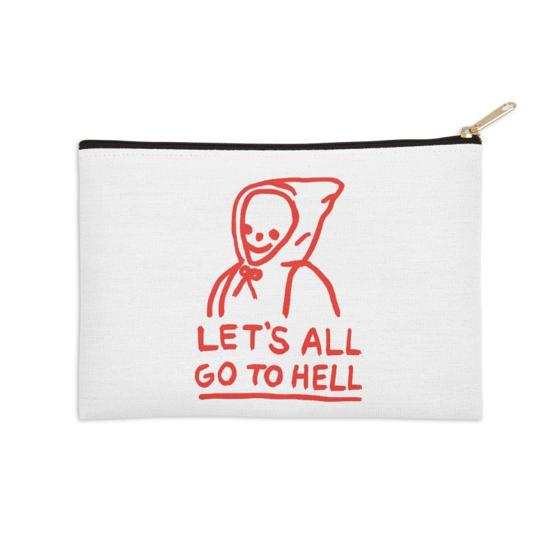 Let's All Go to Hell Accessories Zip Pouch by Garbage Party's Trash Talk & Apparel Shop
