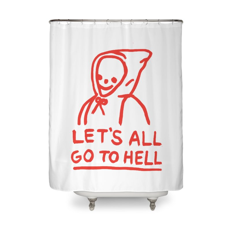 Let's All Go to Hell Home Shower Curtain by Garbage Party's Trash Talk & Apparel Shop