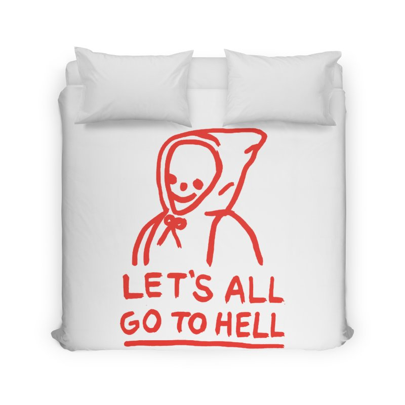Let's All Go to Hell Home Duvet by Garbage Party's Trash Talk & Apparel Shop