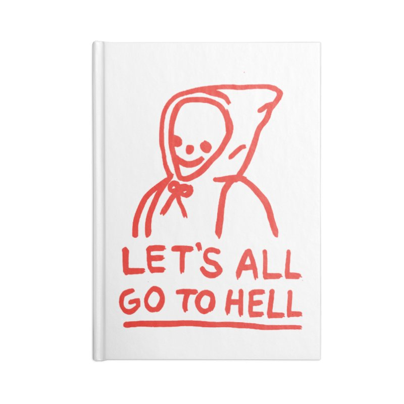 Let's All Go to Hell Accessories Blank Journal Notebook by Garbage Party's Trash Talk & Apparel Shop
