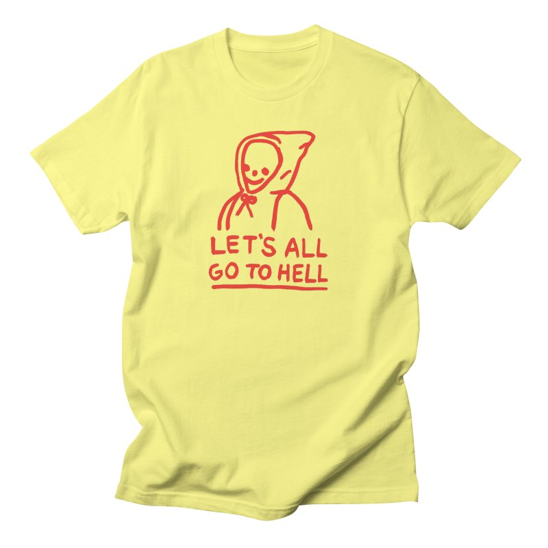 Let's All Go to Hell Men's T-Shirt by Garbage Party's Trash Talk & Apparel Shop