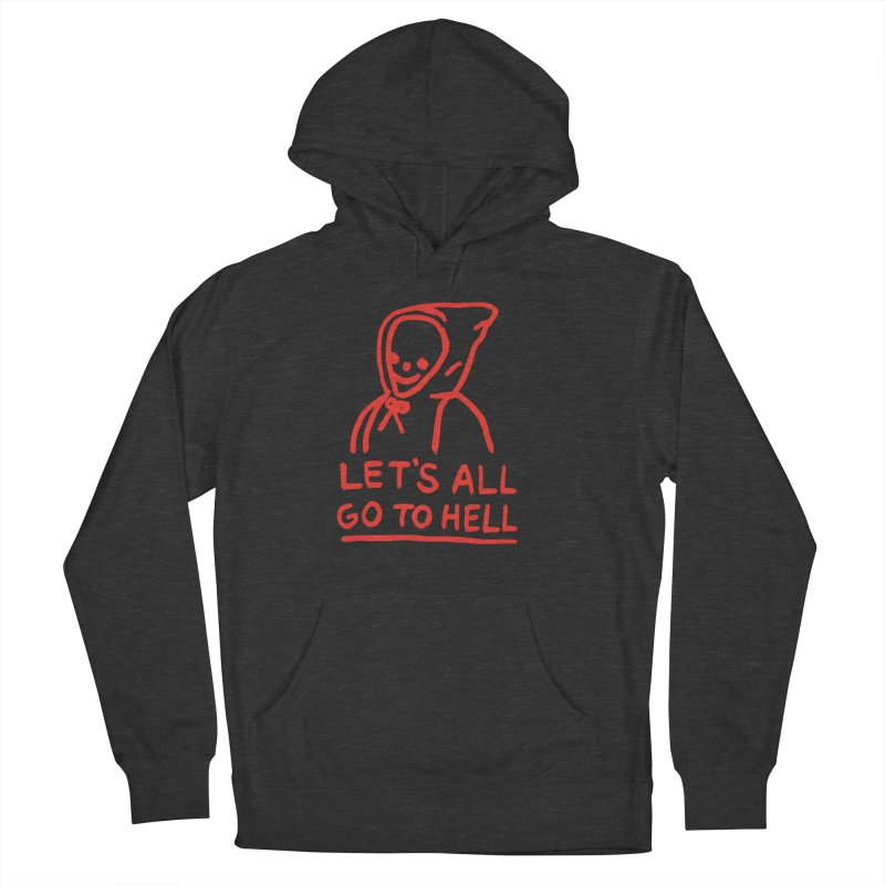 Let's All Go to Hell Women's French Terry Pullover Hoody by Garbage Party's Trash Talk & Apparel Shop