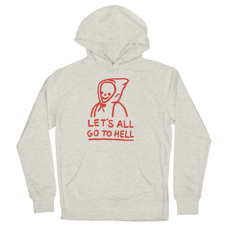 Let's All Go to Hell Men's Pullover Hoody by Garbage Party's Trash Talk & Apparel Shop