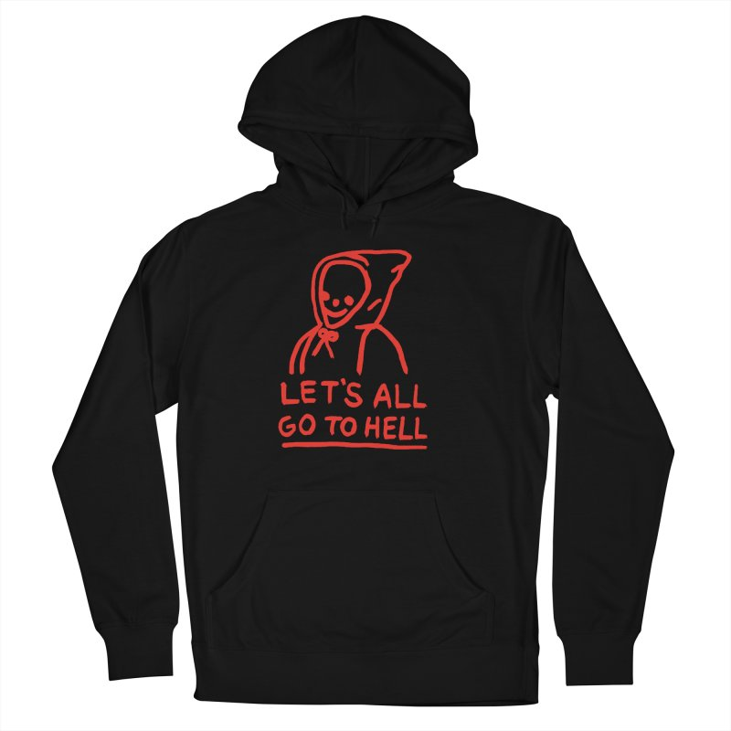 Let's All Go to Hell Men's French Terry Pullover Hoody by Garbage Party's Trash Talk & Apparel Shop