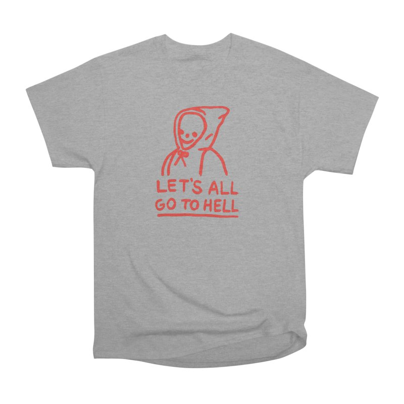 Let's All Go to Hell Men's  by Garbage Party's Trash Talk & Apparel Shop