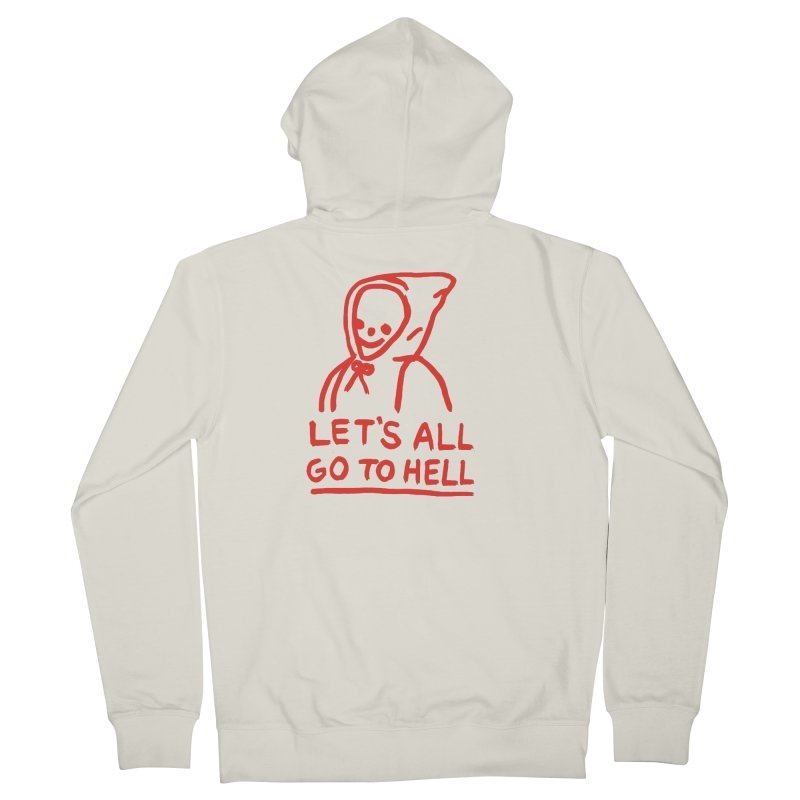 Let's All Go to Hell Women's French Terry Zip-Up Hoody by Garbage Party's Trash Talk & Apparel Shop
