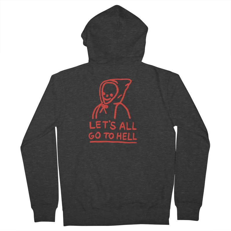 Let's All Go to Hell Men's Zip-Up Hoody by Garbage Party's Trash Talk & Apparel Shop