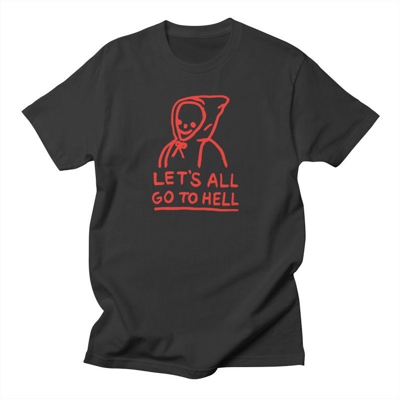 Let's All Go to Hell Men's Regular T-Shirt by Garbage Party's Trash Talk & Apparel Shop