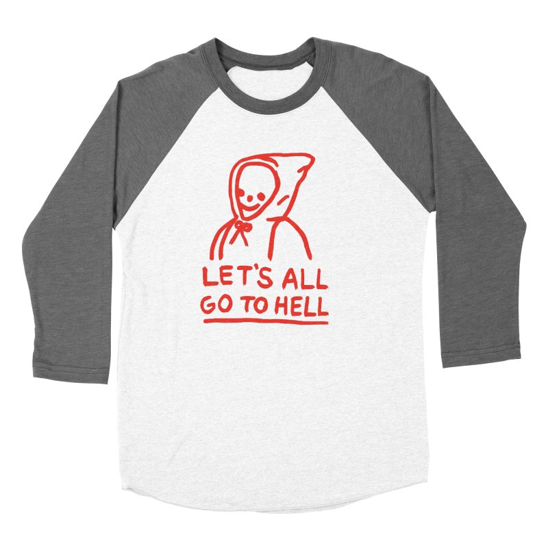 Let's All Go to Hell Women's Baseball Triblend Longsleeve T-Shirt by Garbage Party's Trash Talk & Apparel Shop