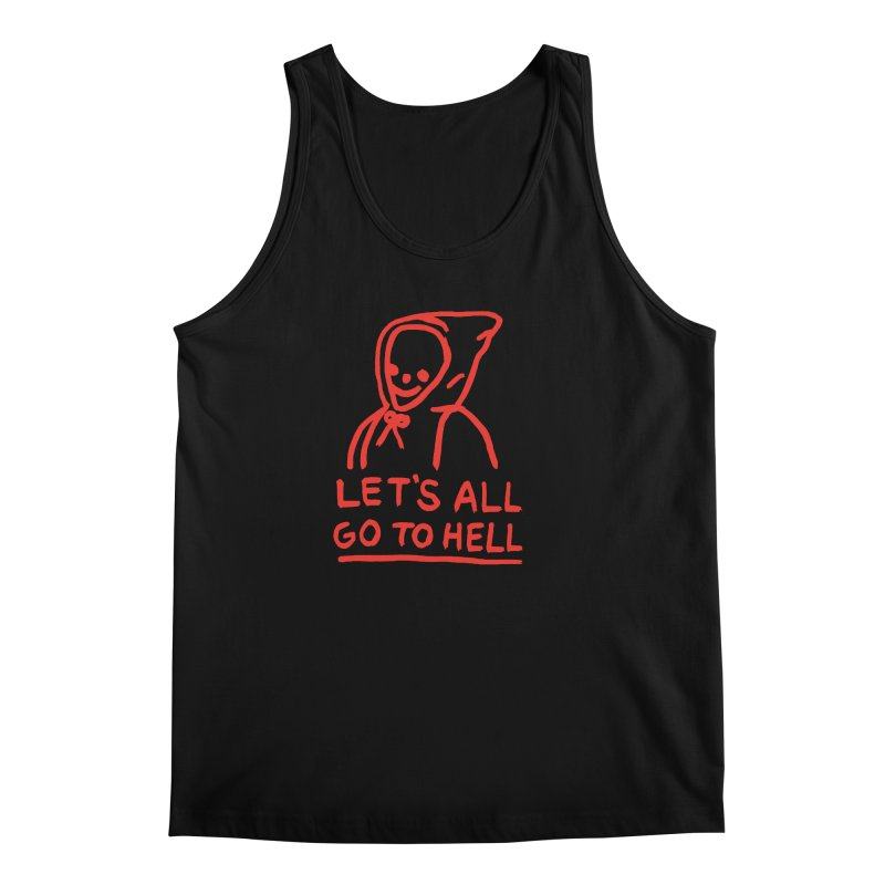 Let's All Go to Hell Men's Tank by Garbage Party's Trash Talk & Apparel Shop