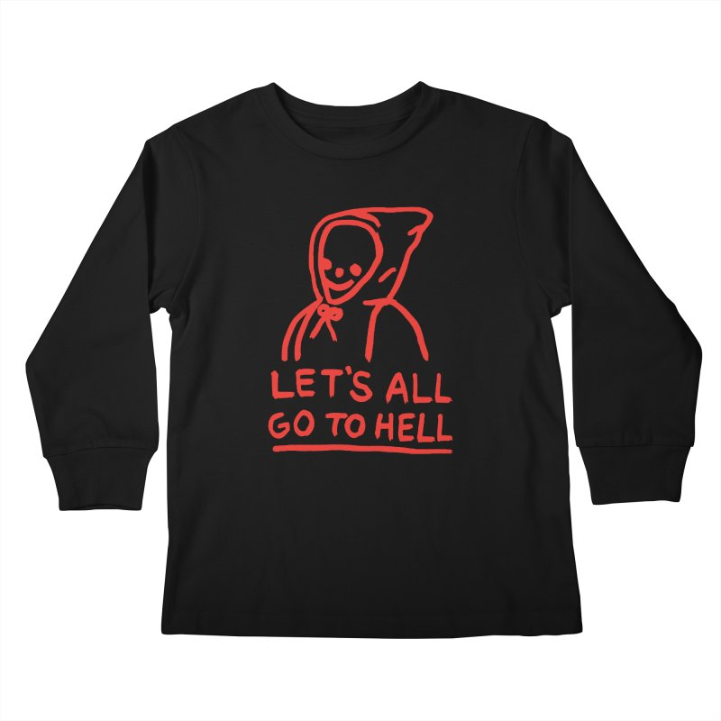 Let's All Go to Hell Kids Longsleeve T-Shirt by Garbage Party's Trash Talk & Apparel Shop