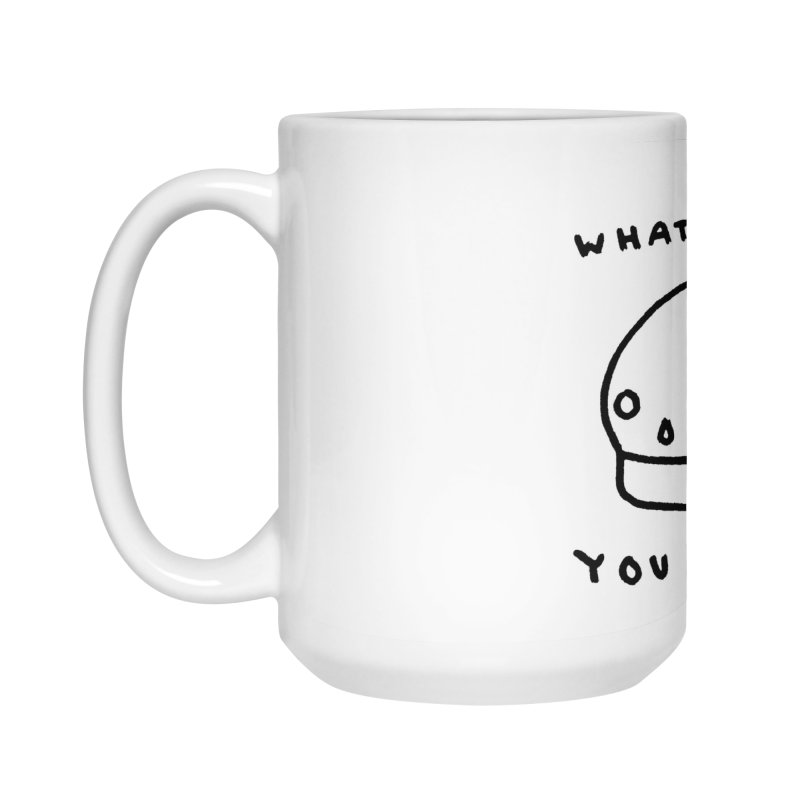 Whatever You Say Accessories Mug by Garbage Party's Trash Talk & Apparel Shop