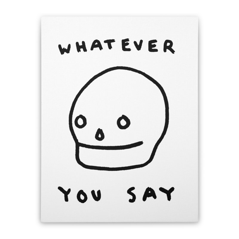 Whatever You Say Home Stretched Canvas by Garbage Party's Trash Talk & Apparel Shop