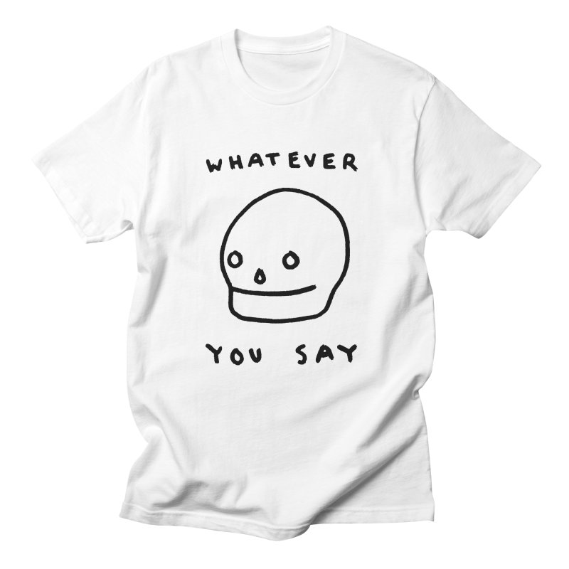Whatever You Say in Men's T-shirt White by Garbage Party's Trash Talk & Apparel Shop