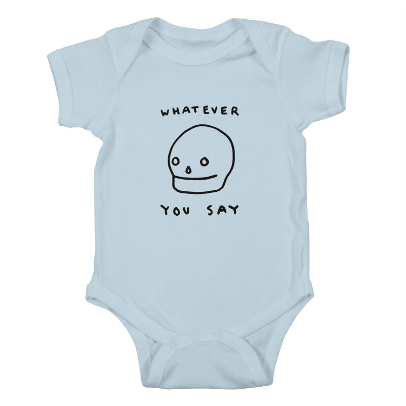 Whatever You Say Kids Baby Bodysuit by Garbage Party's Trash Talk & Apparel Shop