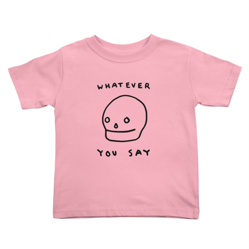 Whatever You Say Kids  by Garbage Party's Trash Talk & Apparel Shop