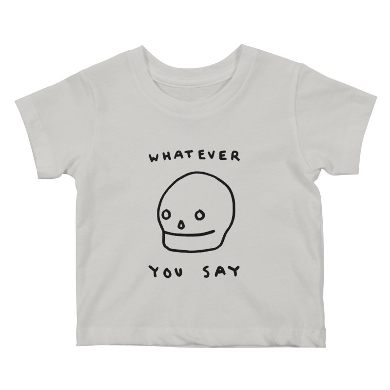 Whatever You Say   by Garbage Party's Trash Talk & Apparel Shop
