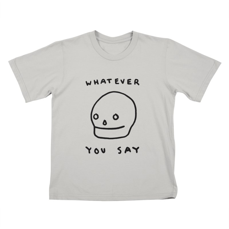 Whatever You Say Kids T-shirt by Garbage Party's Trash Talk & Apparel Shop