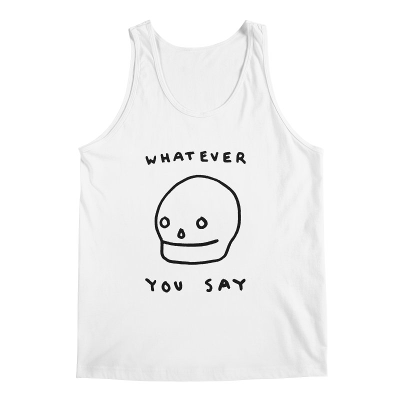 Whatever You Say Men's Tank by Garbage Party's Trash Talk & Apparel Shop