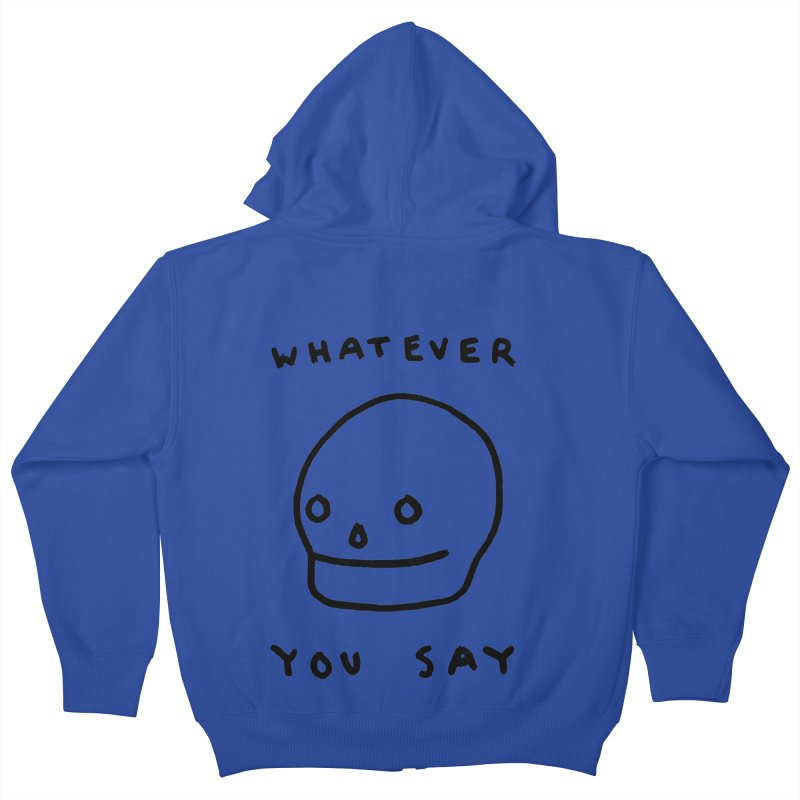 Whatever You Say Kids Zip-Up Hoody by Garbage Party's Trash Talk & Apparel Shop
