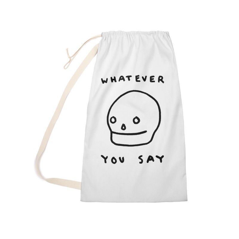 Whatever You Say Accessories Laundry Bag Bag by Garbage Party's Trash Talk & Apparel Shop